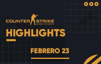 CSGO | Highlights - Febrero Semana 3