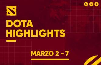 Dota | Highlights - 02 al 07 de Marzo.