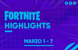 Fortnite | Highlights - 01 al 07 de Marzo.