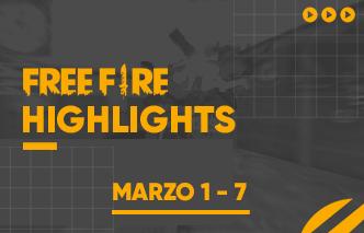 Free Fire | Highlights - 01 al 07 de Marzo.