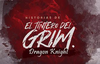 El tintero del Grim | Ep. 2 Dragon Knight