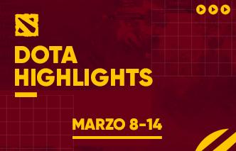 Dota | Highlights - 08 al 14 de Marzo