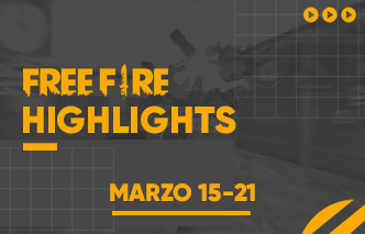 Free Fire | Highlights - 15 al 21 de Marzo.