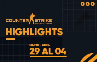 CSGO | Highlights - 29 Mar - 04 Abr.