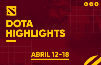 Dota | Highlights - 12 al 18 de Abril.