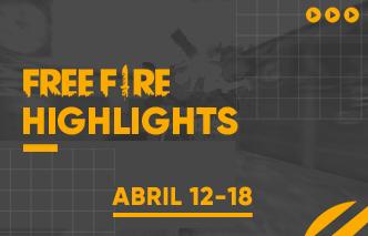 Free Fire | Highlights - 12 al 18 de Abril.