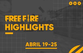 Free Fire | Highlights - 19 al 25 de Abril.