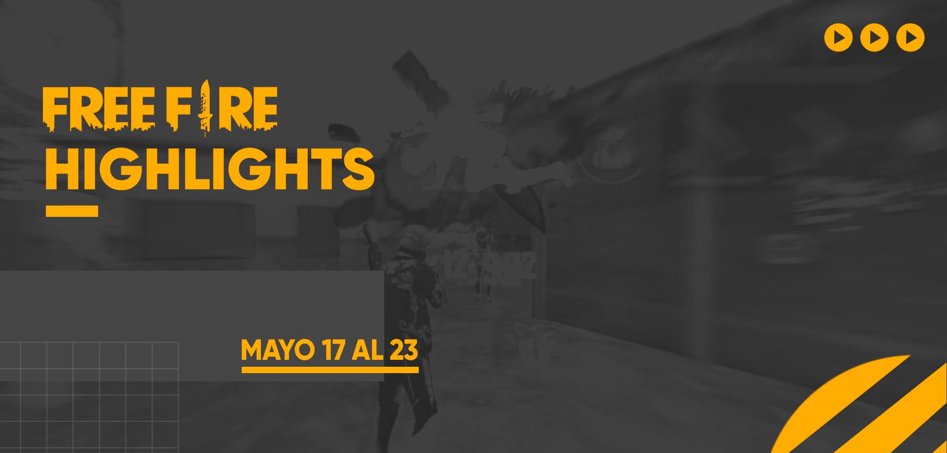 Free Fire | Highlights - 17 al 23 de Mayo.