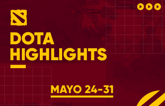 Dota | Highlights - 24 al 31 de Mayo.