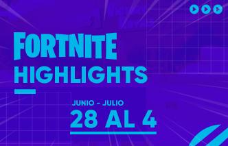 Fortnite | Highlights – 28 de Junio al 04 de Julio.