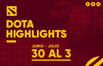 Dota | Highlights – 30 de Junio al 03 de Julio.